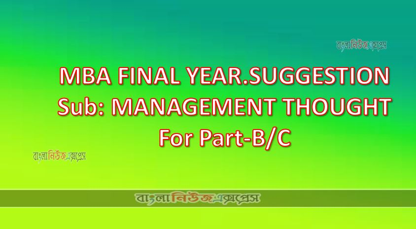 MBA FINAL YEAR.SUGGESTION Sub: MANAGEMENT THOUGHT For Part-B/C
