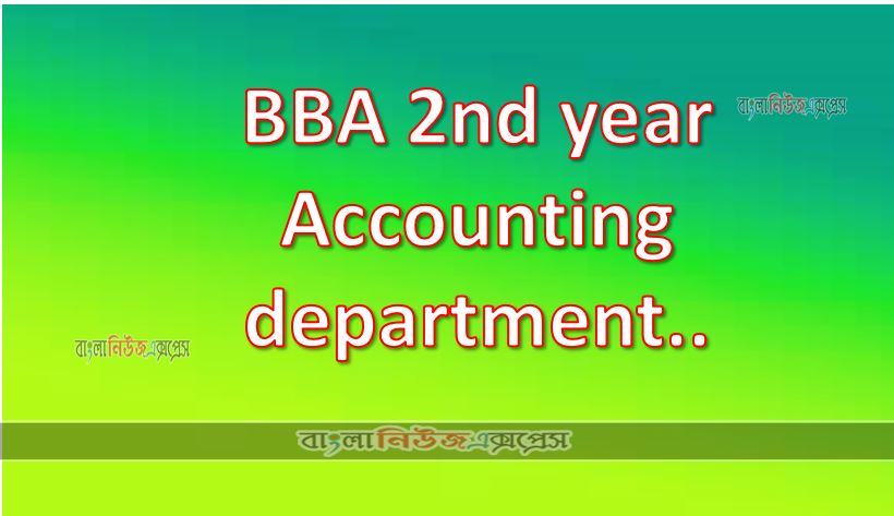 BBA 2nd year Accounting department..