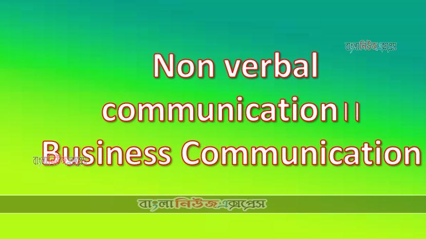 Non verbal communication।।Business Communication
