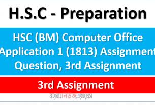 HSC (BM) Computer Office Application 1 (1813) Assignment Question, 3rd Assignment