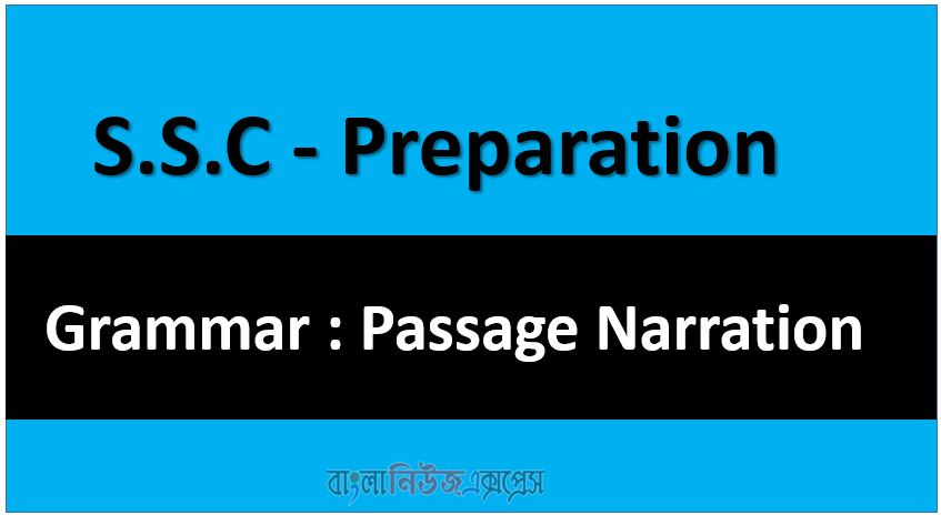 S.S.C - Preparation Grammar : Passage Narration