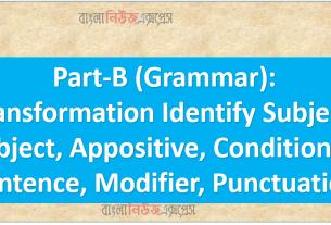 Part-B (Grammar): Transformation Identify Subject, Object, Appositive, Conditional Sentence, Modifier, Punctuation