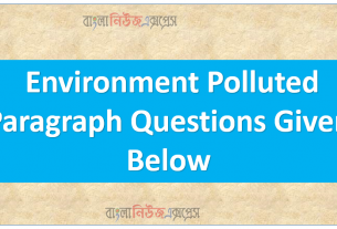Environment Polluted Paragraph Questions Given Below