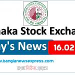 16.02.2021 Today's News Dhaka Stock Exchange (DSE)