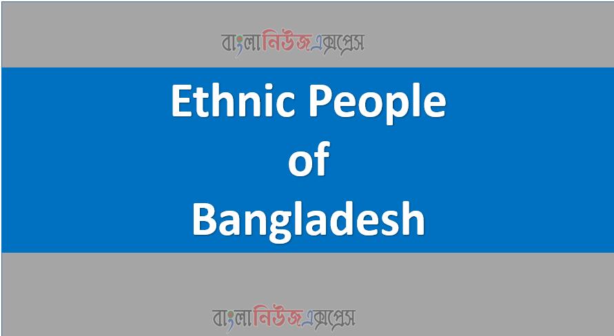 Ethnic People of Bangladesh