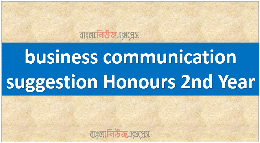 business communication suggestion Honours 2nd Year