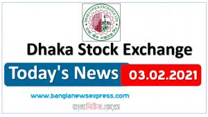 03.02.2021 Today's News Dhaka Stock Exchange (DSE)