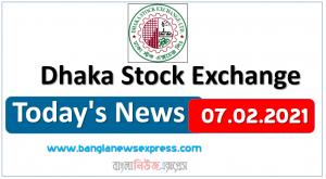 07.02.2021 Today's News Dhaka Stock Exchange (DSE)