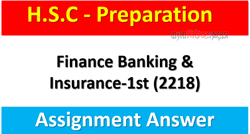 Finance Banking & Insurance-1st (2218) Assignment Answer