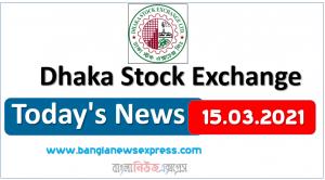 15.03.2021 Today's News Dhaka Stock Exchange (DSE)