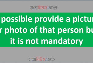 If possible provide a picture or photo of that person but it is not mandatory