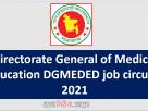 Directorate General of Medical Education DGMEDED job circular 2021