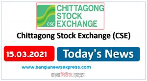 CSE News 15/03/21 Chittagong Stock Exchange
