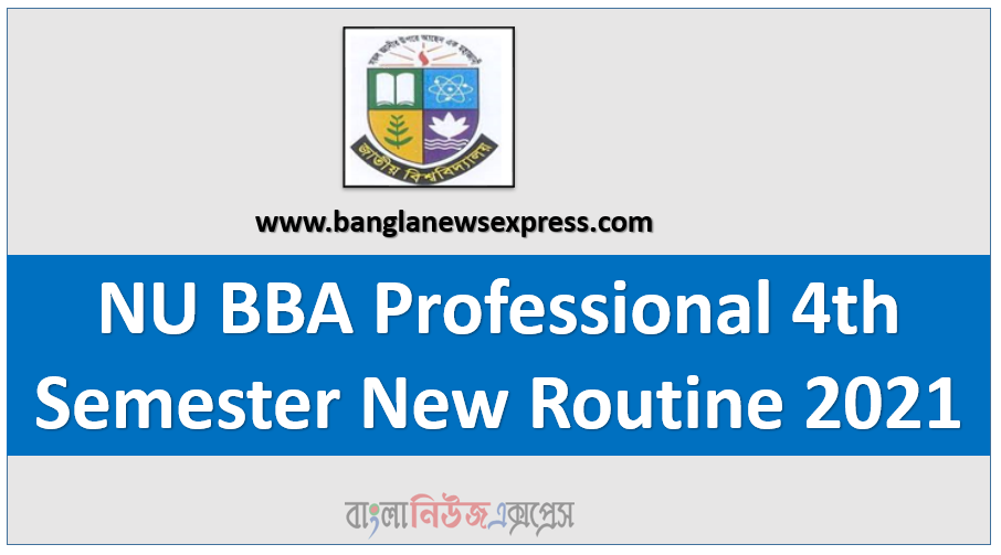 NU BBA Professional 4th Semester New Routine 2021