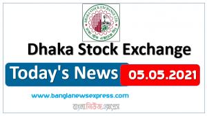 05.05.2021 Today's News Dhaka Stock Exchange (DSE)