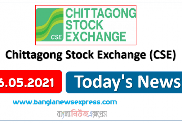 CSE News 06/05/21 Chittagong Stock Exchange