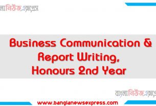 Business Communication & Report Writing, Honours 2nd Year