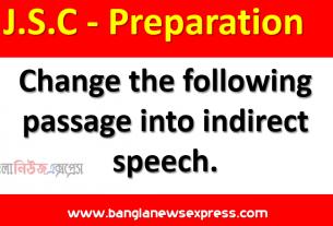 অষ্টম শ্রেণি : ইংরেজি Change the following passage into indirect speech
