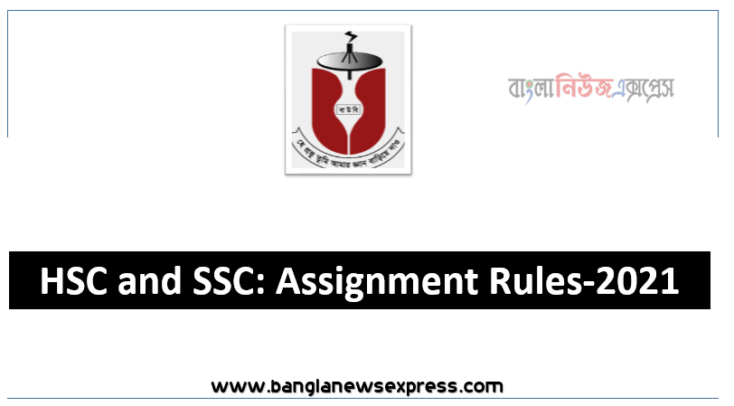 HSC and SSC: Assignment Rules-2021