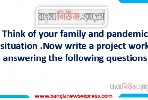 Think of your family and pandemic situation, Now write a project work answering the following questions.,What kind of activities does each member do to be safe from COVID19 before going outside, after coming from outside and at the time staying at home? Write 150 words,