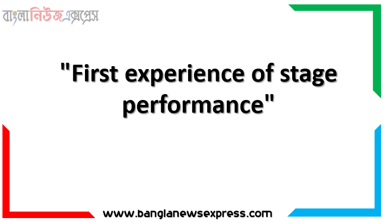 """""""First experience of stage performance"""" Here is the beginning of a story. Complete the unfinished story in about 200 words: Abir is a violin learner. His brother, Dhrubo, is a violin master. Abir learns how to play the instrument from him. Some other learners are Mousumi, Tamanna, Ridoy and Akash. They all are good friends. The group plans to go for a stage performance. One day"""